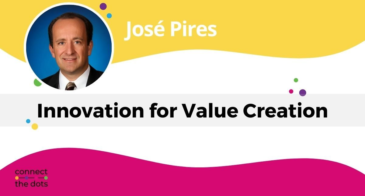 José Pires - Innovation for Value Creation