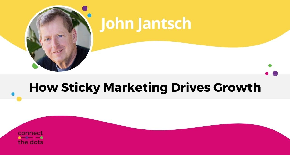 How sticky marketing drives growth