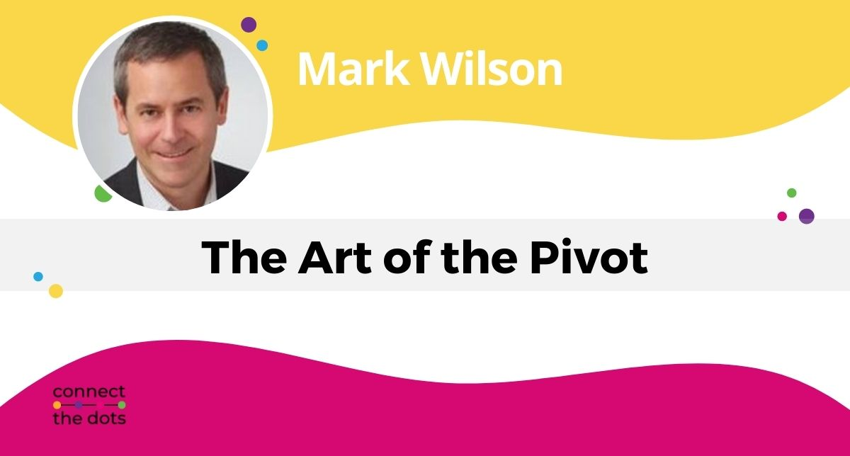 Mark Wilson - The Art of the Pivot